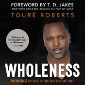 Wholeness by  Touré Roberts audiobook
