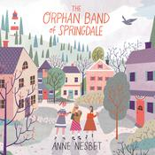 The Orphan Band of Springdale by  Anne Nesbet audiobook