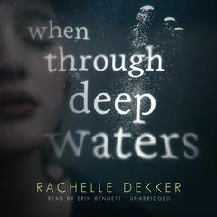 When through Deep Waters by Rachelle Dekker