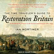 The Time Traveler's Guide to Restoration Britain by  Ian Mortimer audiobook