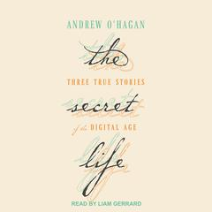 The Secret Life by Andrew O'Hagan audiobook