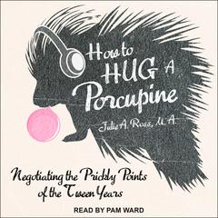 How to Hug a Porcupine by Julia Ross audiobook