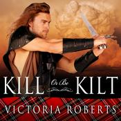 Kill or Be Kilt by  Victoria Roberts audiobook