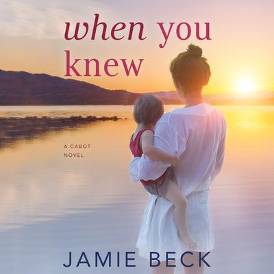 When You Knew by Jamie Beck audiobook