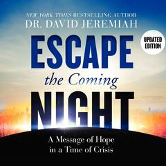 Escape the Coming Night by David Jeremiah audiobook