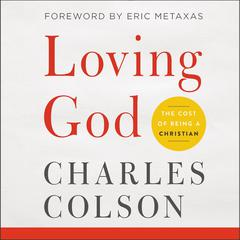 Loving God by Charles Colson audiobook
