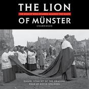 The Lion of Münster by  Fr. Daniel Utrecht audiobook