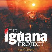 The Iguana Project by  Dale Arden audiobook