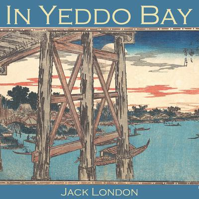 In Yeddo Bay by Jack London audiobook