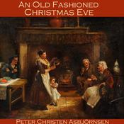 An Old Fashioned Christmas Eve by  Peter Christen Asbjørnsen audiobook