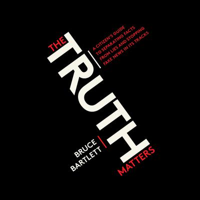 The Truth Matters by Bruce Bartlett audiobook