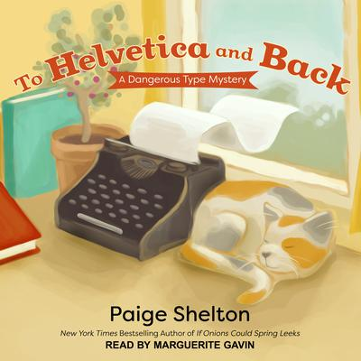 To Helvetica and Back by Paige Shelton audiobook