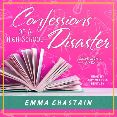 Confessions of a High School Disaster by Emma Chastain audiobook