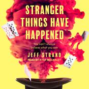 Stranger Things Have Happened by  Jeff Strand audiobook