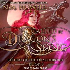 Called by Dragon's Song by N.M. Howell audiobook