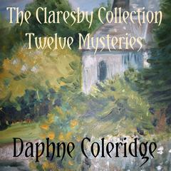 The Claresby Collection by Daphne Coleridge audiobook