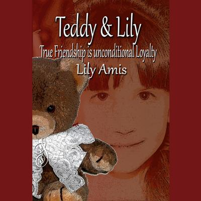 Teddy & Lily by Lily Amis audiobook