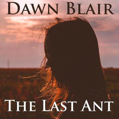 The Last Ant by Dawn Blair audiobook