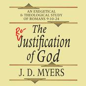The Re-Justification of God by  J. D. Myers audiobook