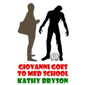 Giovanni Goes to Med School by  Kathy Bryson audiobook