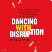 Dancing with Disruption by  Mike Lipkin audiobook