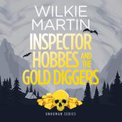 Inspector Hobbes and the Gold Diggers by  Wilkie Martin audiobook