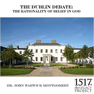 The Dublin Debate by John Warwick Montgomery audiobook
