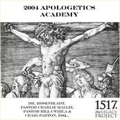 2004 Apologetics Academy by  Dr. Rod Rosenbladt audiobook