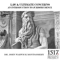 Law & Ultimate Concerns – An Introduction To Jurisprudence by John Warwick Montgomery audiobook
