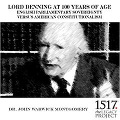 Lord Denning at 100 Years of Age