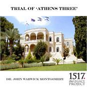"Trial Of ""Athens 3"" by  Dr. John Warwick Montgomery audiobook"