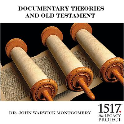 Documentary Theories and Old Testament by John Warwick Montgomery audiobook