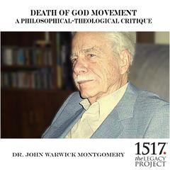 Death Of God Movement – A Philosophical-Theological Critique by John Warwick Montgomery audiobook