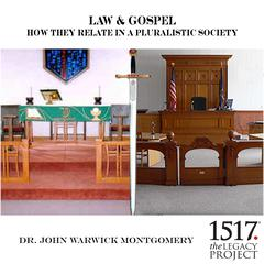 Law & Gospel – How They Relate In A Pluralistic Society by John Warwick Montgomery audiobook