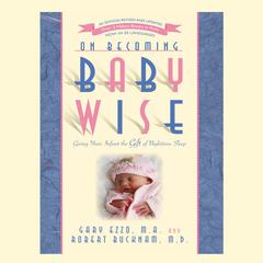 On Becoming Babywise by Gary Ezzo audiobook
