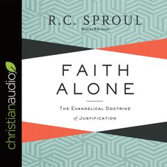 Faith Alone by R. C. Sproul audiobook