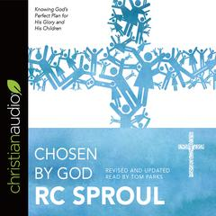 Chosen by God by R. C. Sproul audiobook