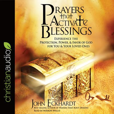Prayers that Activate Blessings by John Eckhardt audiobook