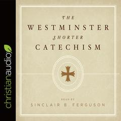 The Westminster Shorter Catechism by G. I. Williamson audiobook