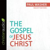The Gospel of Jesus Christ by  Paul Washer audiobook