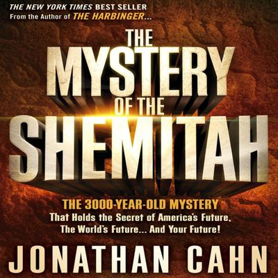 The Mystery of the Shemitah by Jonathan Cahn audiobook