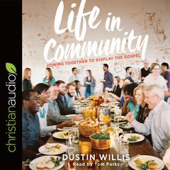 Life in Community by Dustin Willis audiobook