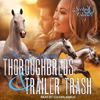 Thoroughbreds and Trailer Trash by Bev Pettersen audiobook