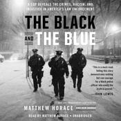 The Black and the Blue by  Matthew Horace audiobook