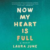 Now My Heart Is Full by  Laura June audiobook