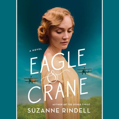Eagle & Crane by Suzanne Rindell audiobook