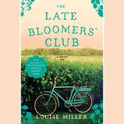 The Late Bloomers' Club by  Louise Miller audiobook