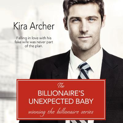 The Billionaire's Unexpected Baby by Kira Archer audiobook