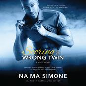 Scoring with the Wrong Twin by  Naima Simone audiobook