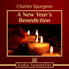 A New Year's Benediction by C. H. Spurgeon audiobook